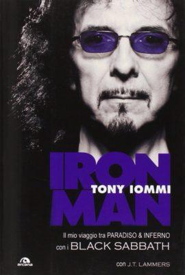 Iron man Il mio viaggio tra paradiso & inferno con i Black Sabbath