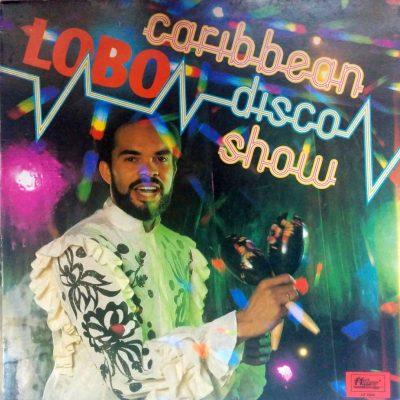 Lobo - The Caribbean Disco Show