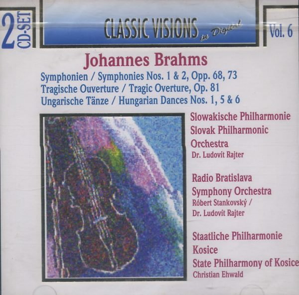 Johannes Brahms - Classic Visions in Digital - Vol. 6