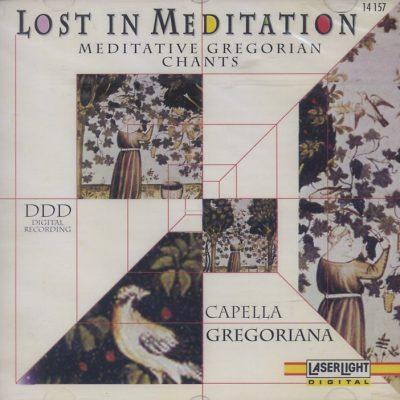 Capella Gregoriana - Lost In Meditation - Meditative Gregorian Chants