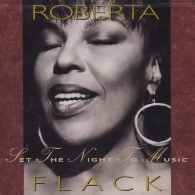 Roberta Flack - Set The Night To Music