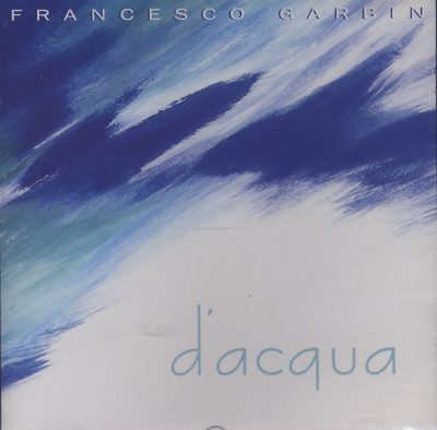 Francesco Garbin - D'acqua