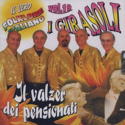 Girasoli - Il Valzer dei Pensionati - Il Vero Folklore Italiano - Vol. 19