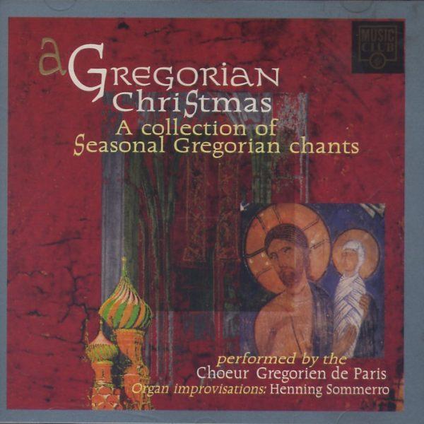 Choeur Gregorien de Paris - A Gregorian Christmas