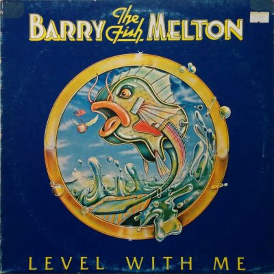 Barry Melton - Level With Me