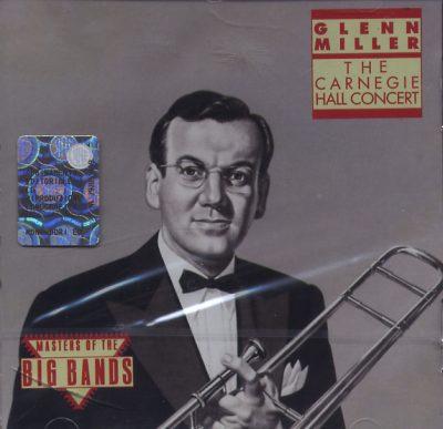 Glenn Miller - The Carnagie Hall Concert