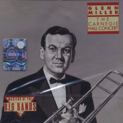 Glenn Miller - The Carnagie Hall Concert