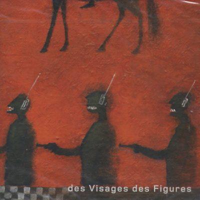 Noir Desir - Des Visages Des Figures