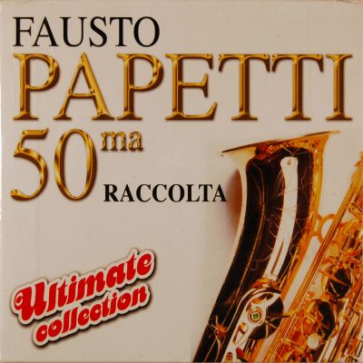 Fausto Papetti - 50ma Raccolta - Ultimate Collection