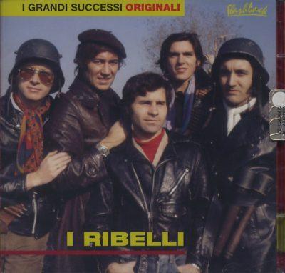 I Ribelli - I grandi successi originali