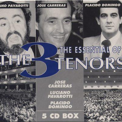 Carreras - Pavarotti - Domingo - The Essential Of The 3 Tenors