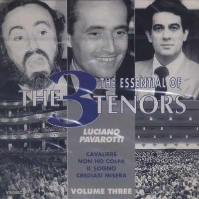 Luciano Pavarotti - The Essential Of The 3 Tenors - Volume Three