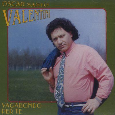 Oscar Santo Valentini - Vagabondo per te