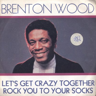Brenton Wood - Let's Get Crazy Together