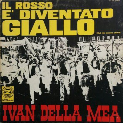 Ivan Della Mea - Il rosso e' diventato giallo
