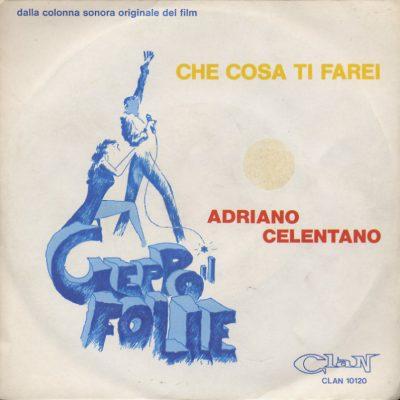 Adriano Celentano - Che cosa ti farei