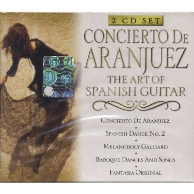 Concierto de Aranjuez. The Art Of Spanish Guitar