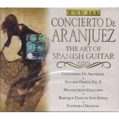 Concierto de Aranjuez. The Art Of Spanish Guitar