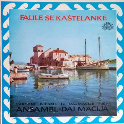 Ansambl Dalmacija - Falile Se Kaštelanke