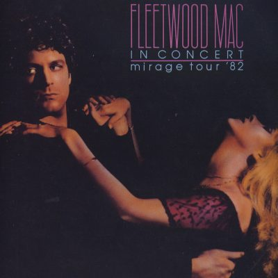 Fleetwood Mac in Concert - Mirage Tour '82