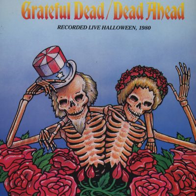 Grateful Dead - Dead Ahead - Recorded Live Halloween, 1980