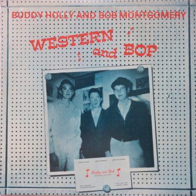 Buddy Holly & Bob Montgomery - Western and Bop