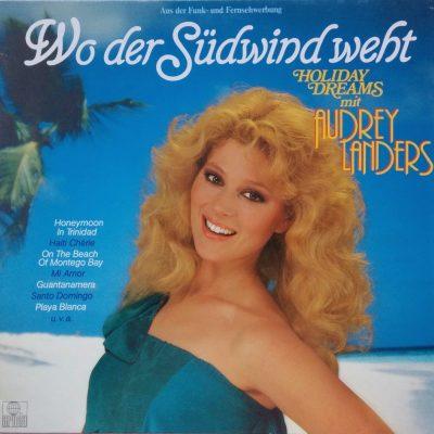Audrey Landers - Wo der Südwind weht  / Holiday Dreams mit