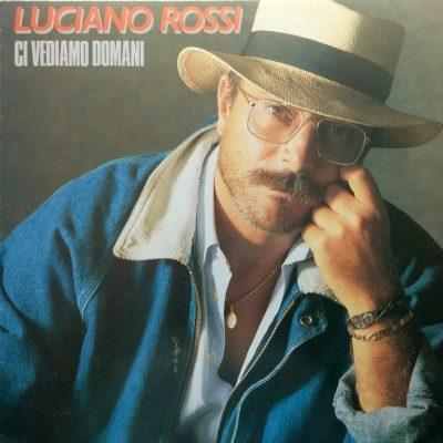 Luciano Rossi - Ci vediamo domani
