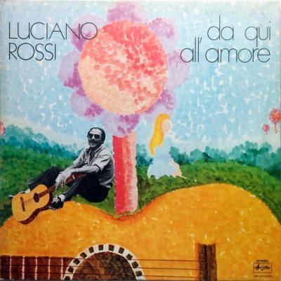 Luciano Rossi - Da qui all'amore