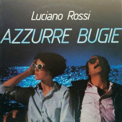 Luciano Rossi - Q-Disc - Azzurre bugie
