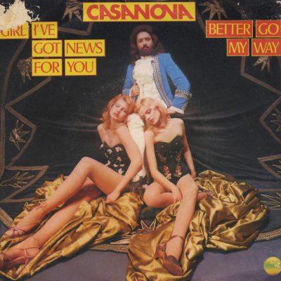 Casanova - Girl I've got news for you