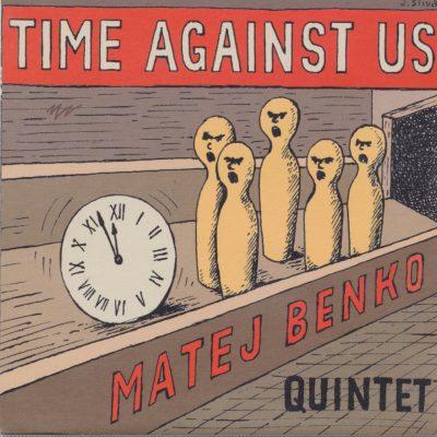 Matej Benko Quintet - Time against us