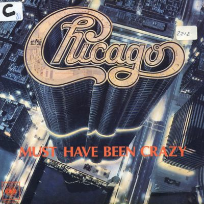 Chicago - Must Have Been Crazy