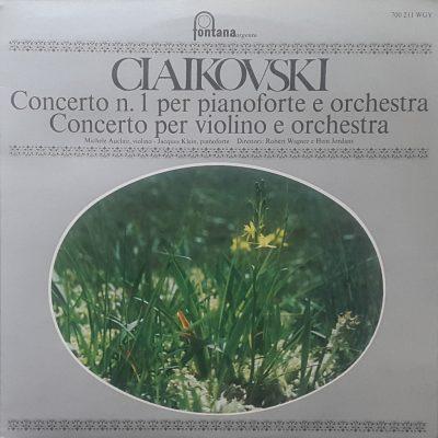 Peter Ilich Ciaikovski - Concerto n. 1 per pianoforte e orchestra - Concerto per violino e orchestra