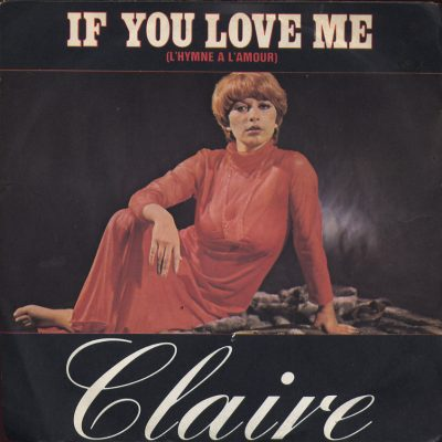Claire - If you love me (L'Hymne a lamour)