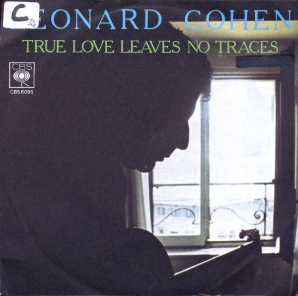 Leonard Cohen - True love leaves no traces