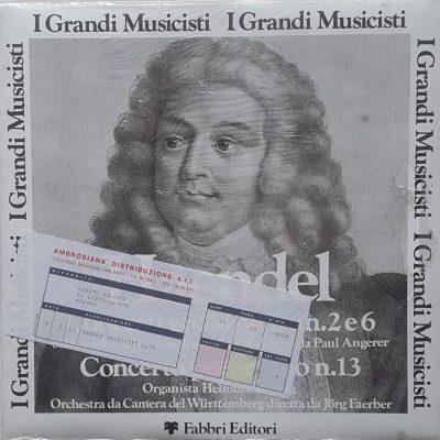 Georg Friedrich Händel - Concerto grossi op.6 nn.2 e 6 / Concerto per organo n.13