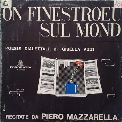 Piero Mazzarella - On finestroeu sul mond - Poesie di Gisella Azzi