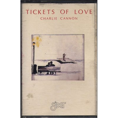 Charlie Cannon - Tickets of Love