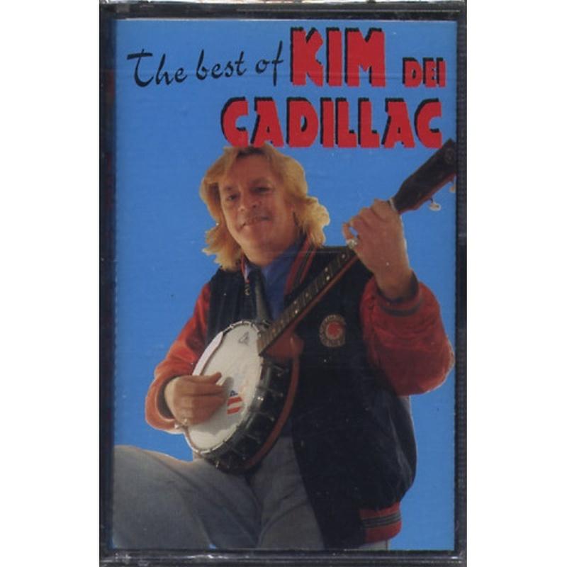 Kim dei Cadillac - The Best of