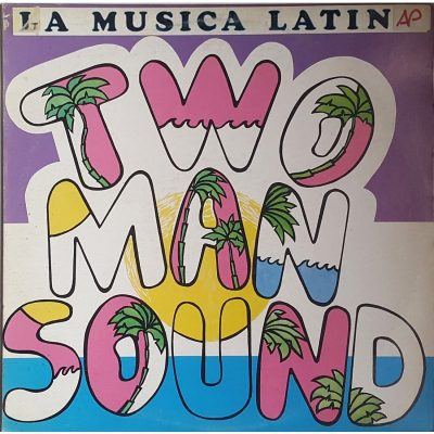 Two Man Sound - La Musica Latina