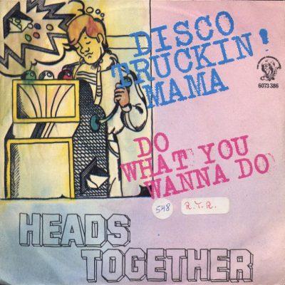 Heads Together - Disco truckin' mama