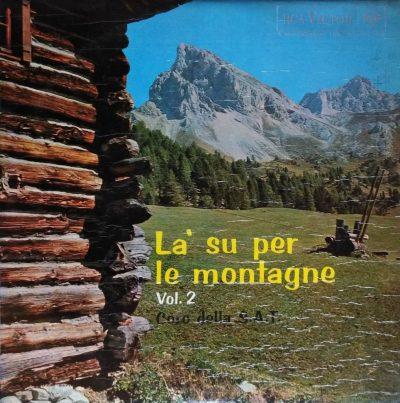 Coro della S.A.T. - La' su per le montagne - Vol.2
