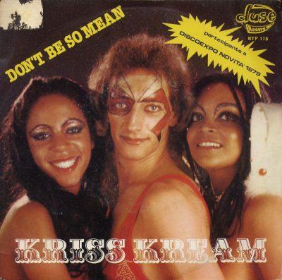 Kriss Kream - Don't be so mean / Love fever