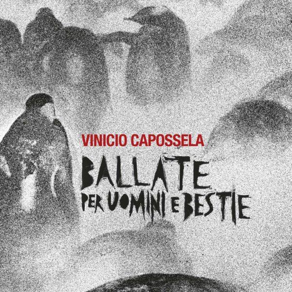 Vinicio Capossela - Ballate per uomini e bestie (2 LP)