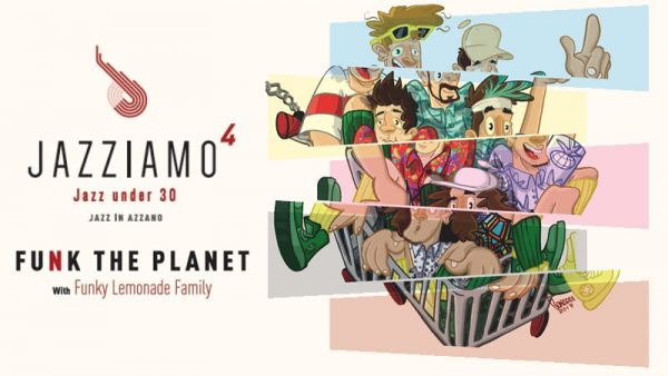 Jazziamo - Jazz in Azzano 2019: Funk the Planet