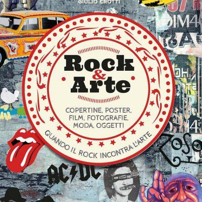 Rock & Arte. Copertine, poster, film, fotografie, moda, oggetti