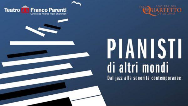 Pianisti di altri mondi - Dal Jazz alle sonorità contemporanee
