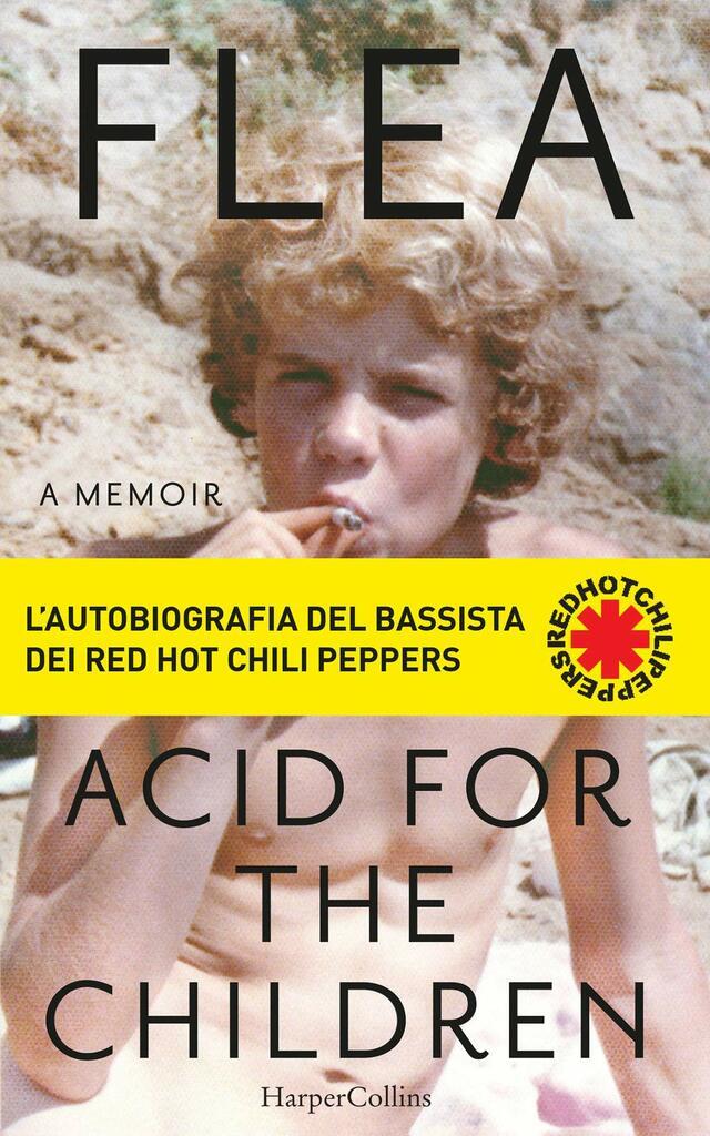 """""""Acid for the children"""":  il bassista dei RHCP Flea si racconta senza censure"""