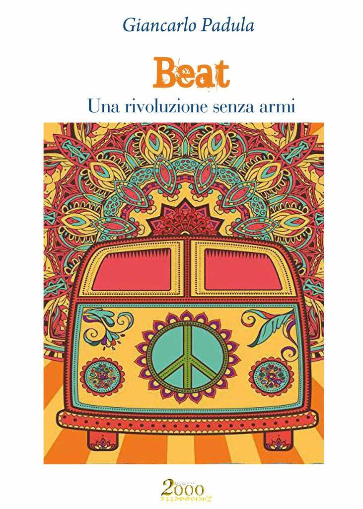 """""""Beat. Una rivoluzione senza armi"""" di Giancarlo Padula"""